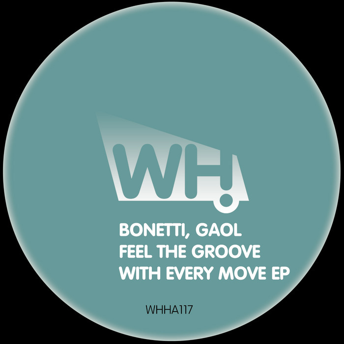 BONETTI/GAOL - Feel The Groove With Every Move EP