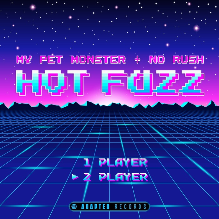 MY PET MONSTER/NO RUSH - Hot Fuzz