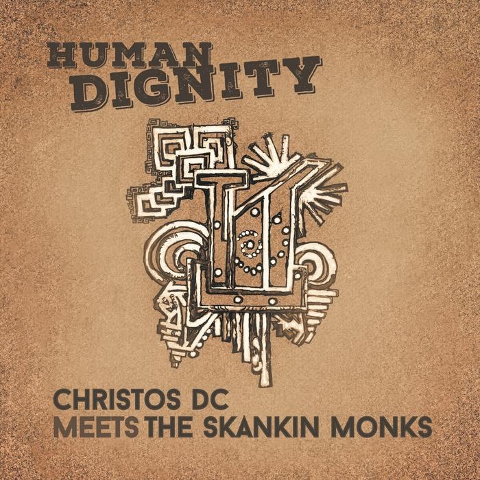 CHRISTOS DC/THE SKANKINA MONKS - Human Dignity