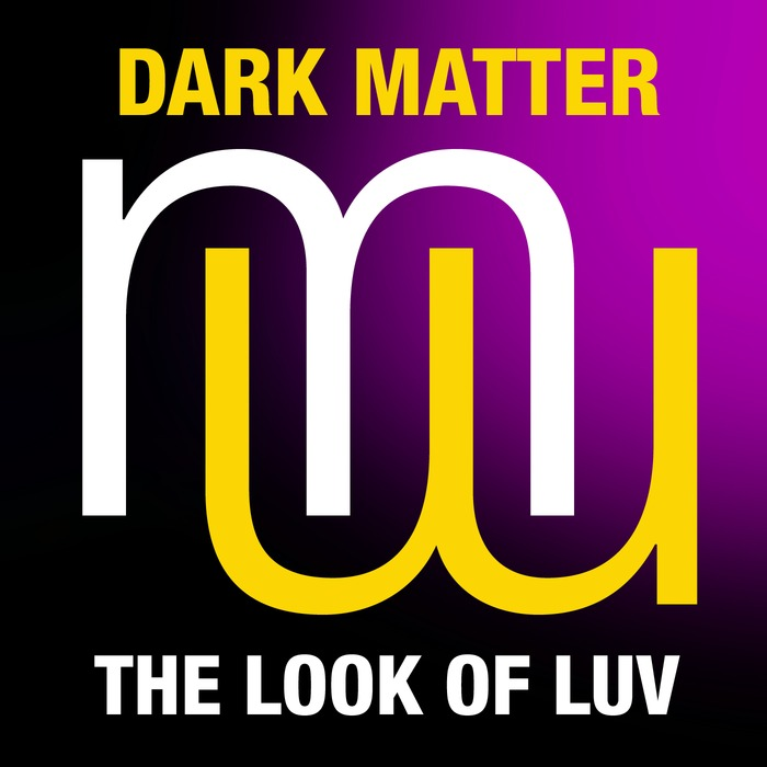 DARK MATTER - Dark Matter: The Look Of Luv
