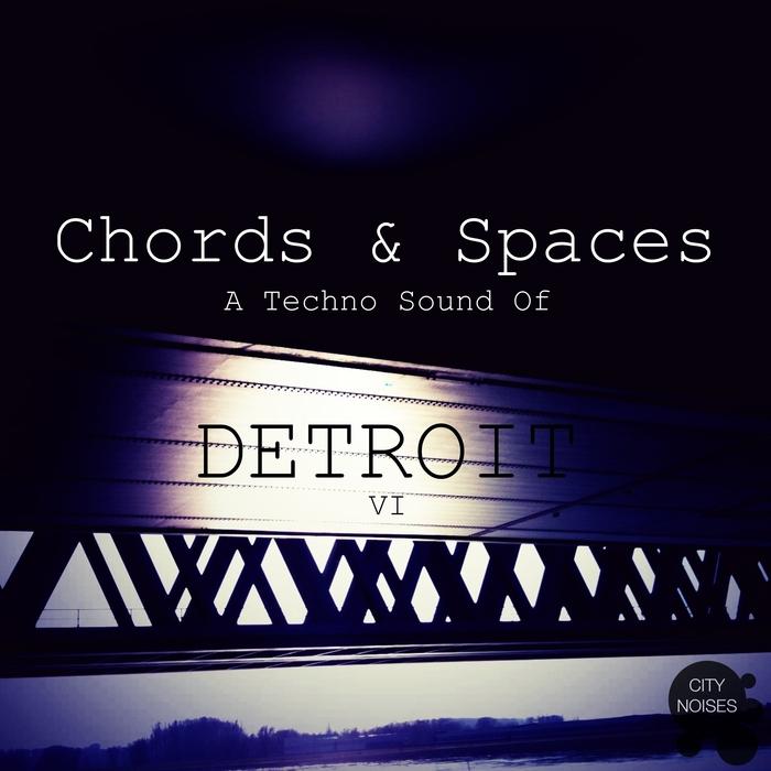 VARIOUS - Chords & Spaces VI/A Techno Sound Of Detroit