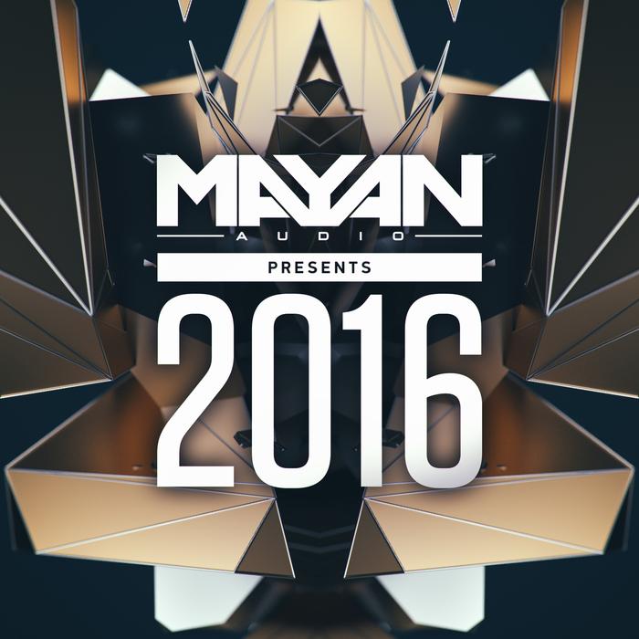 VARIOUS - Mayan Audio presents 2016