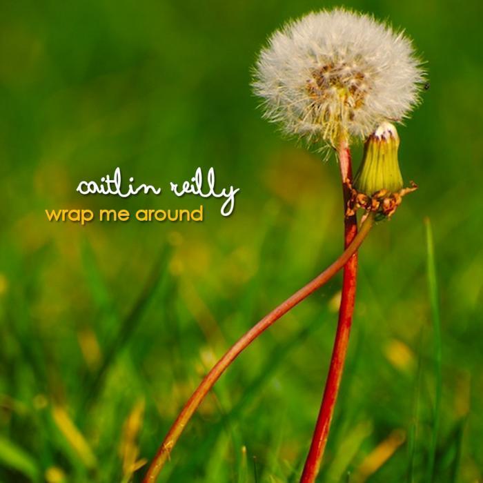 CAITLIN REILLY - Wrap Me Around