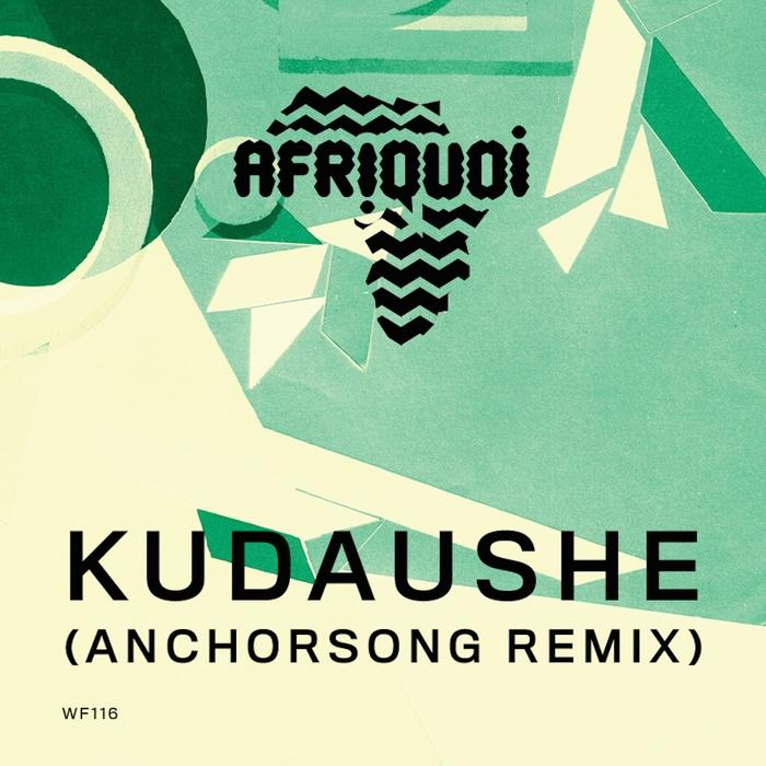 AFRIQUOI - Kudaushe (Remixes)