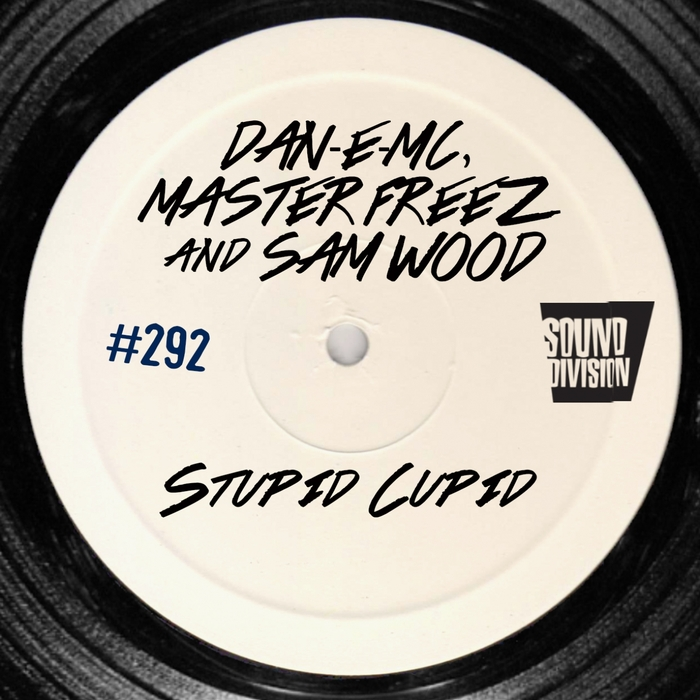 DAN-E-MC/MASTER FREEZ/SAM WOOD - Stupid Cupid