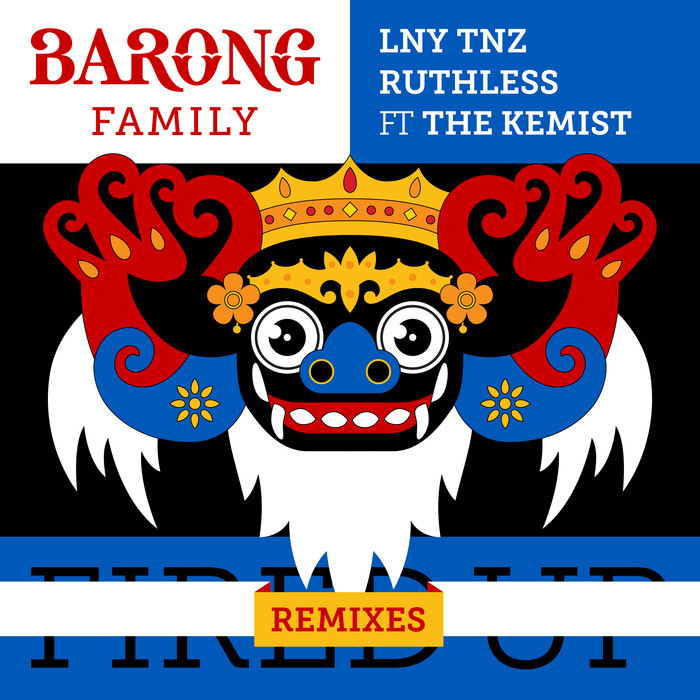 RUTHLESS/LNY TNZ feat THE KEMIST - Fired Up (Remixes)