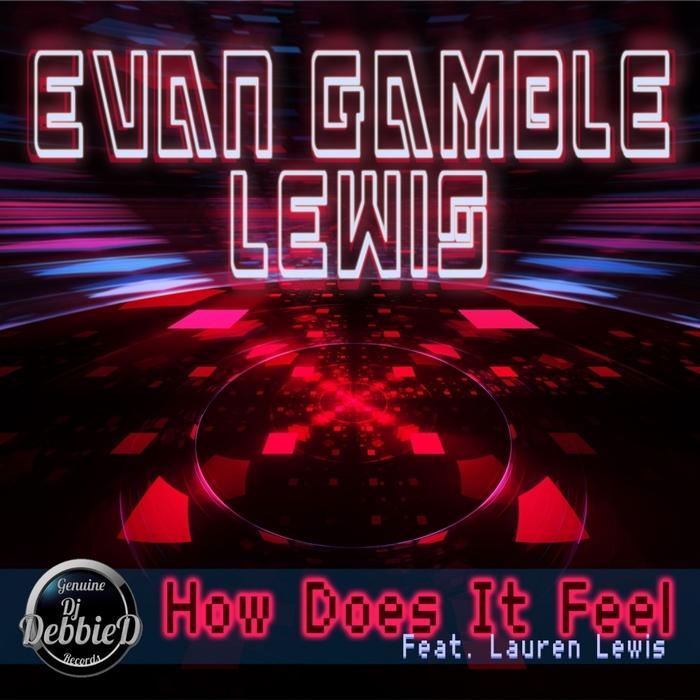 EVAN GAMBLE LEWIS feat LAUREN LEWIS - How Does It Feel