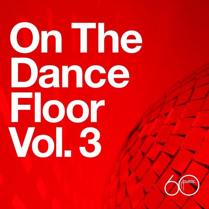 VARIOUS - Atlantic 60th: On The Dance Floor Vol  3