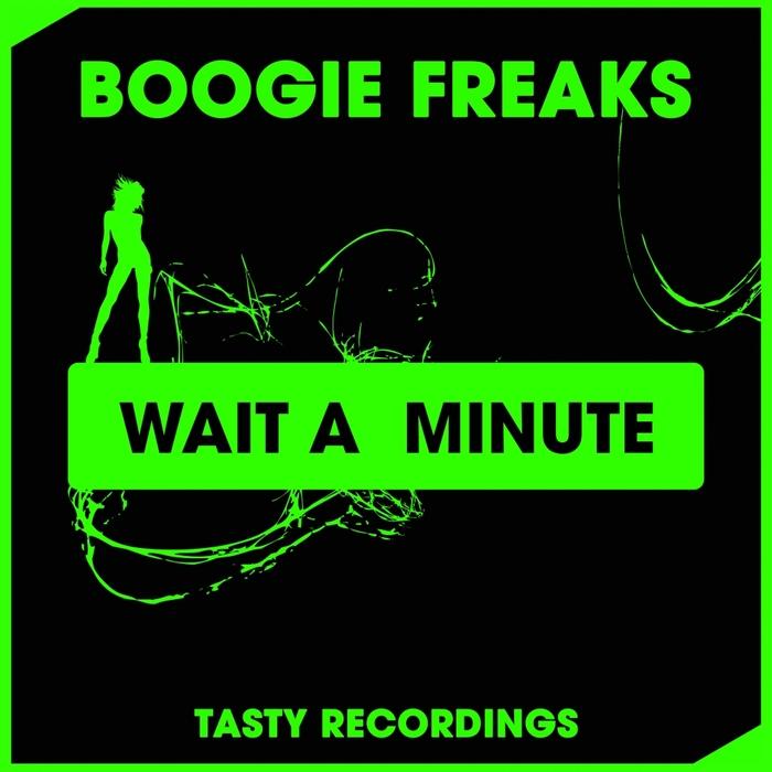 BOOGIE FREAKS - Wait A Minute