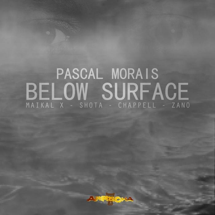 PASCAL MORAIS - Below Surface EP