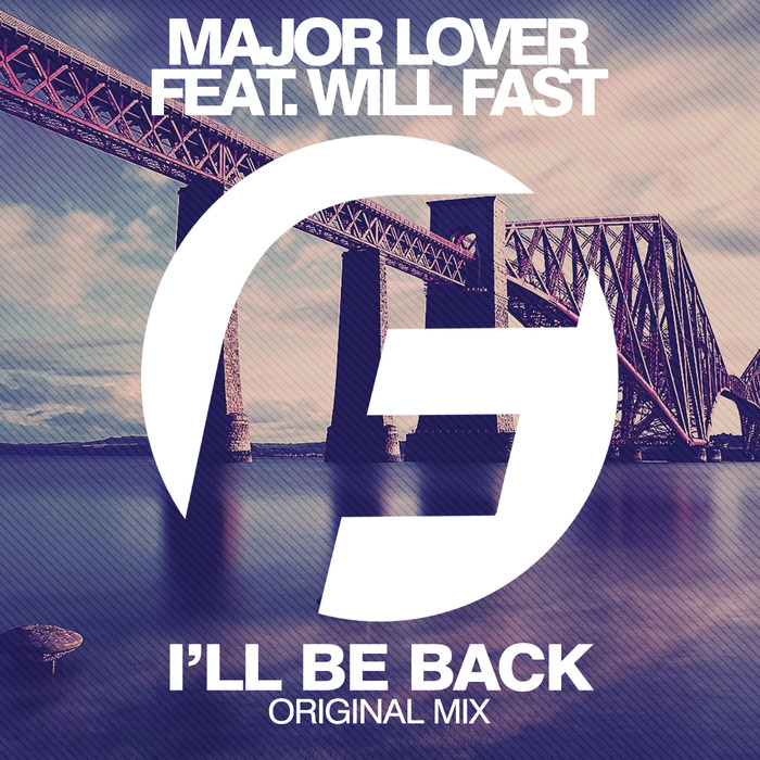 MAJOR LOVER/WILL FAST - I'll Be Back
