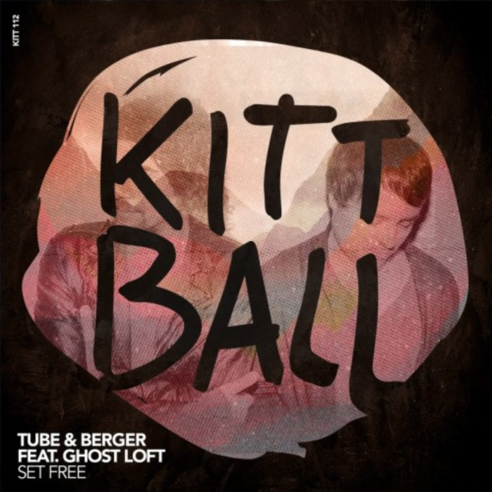 TUBE/BERGER feat GHOST LOFT - Set Free