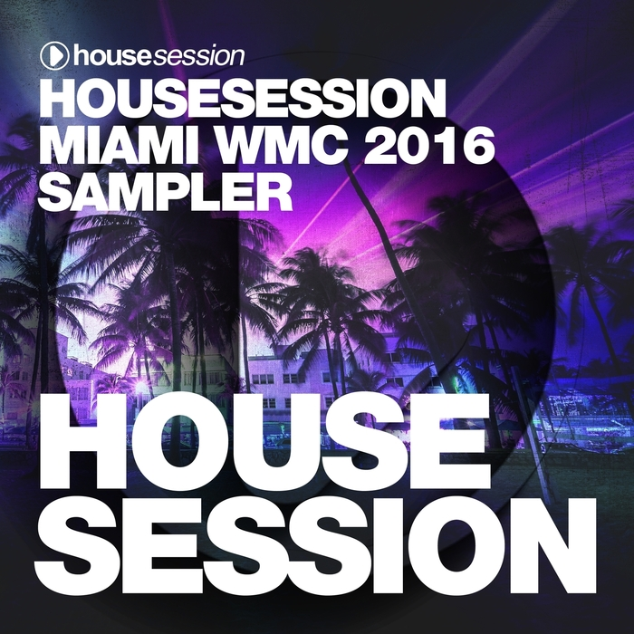 TUNE BROTHERS/VARIOUS - Housesession Miami WMC 2016 Sampler (unmixed tracks)