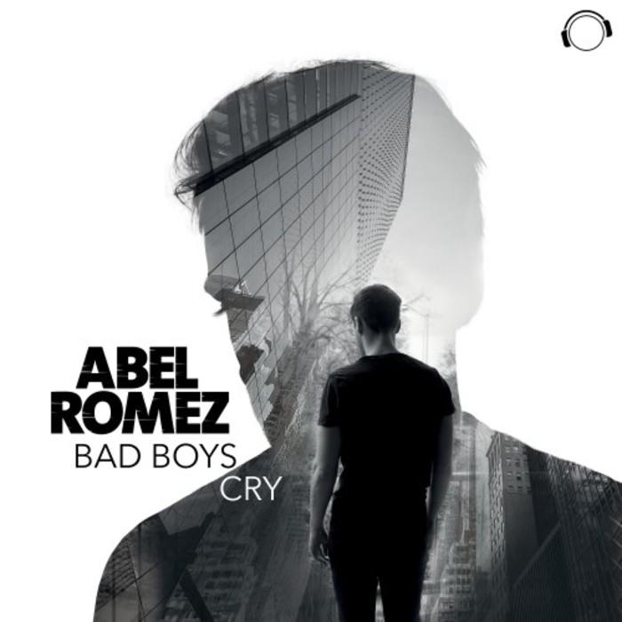 ABEL ROMEZ - Bad Boys Cry