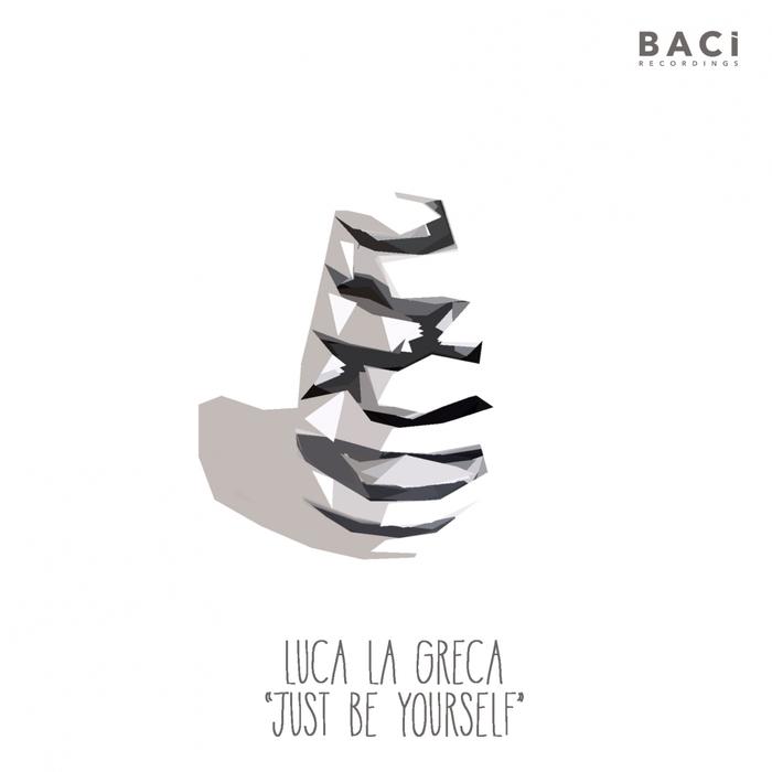 LUCA LA GRECA - Just Be Yourself