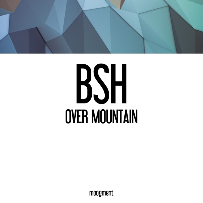 BSH - Over The Mountain
