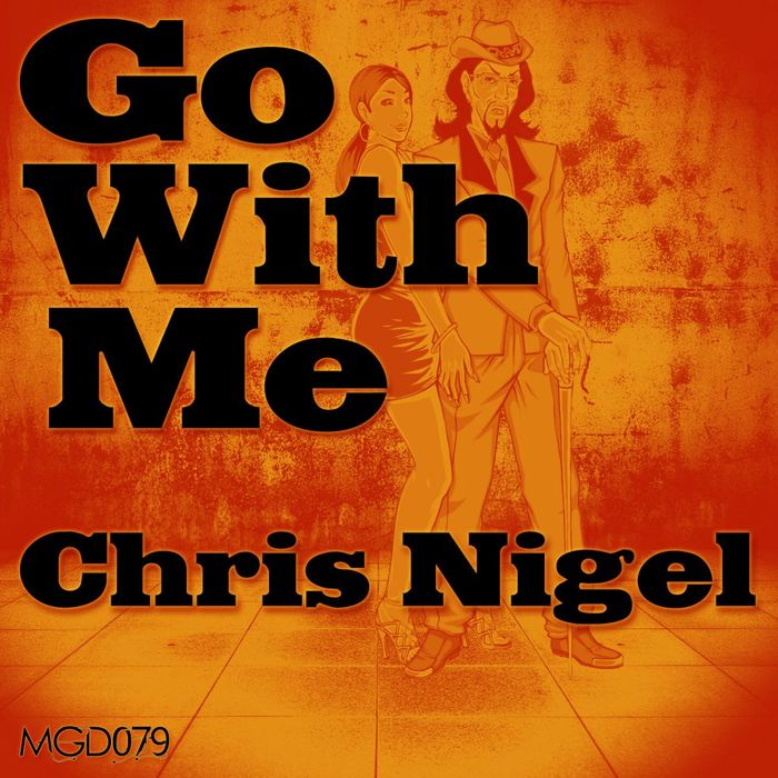 CHRIS NIGEL - Go With Me