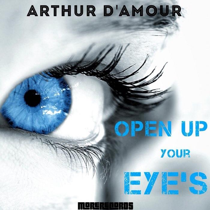 ARTHUR D'AMOUR - Open Up Your Eye's