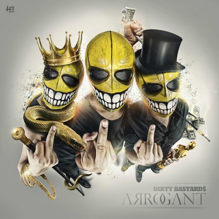 DIRTY BASTARDS - Arrogant