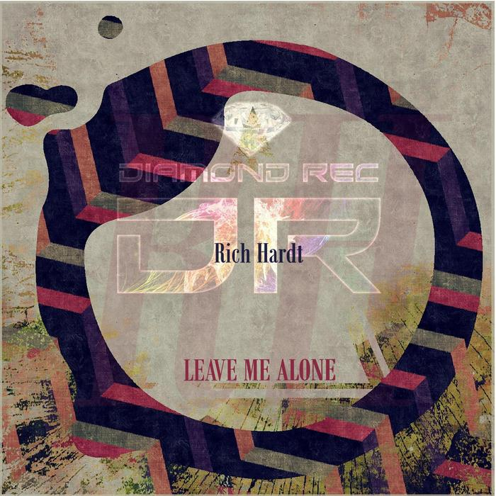 RICH HARDT - Leave Me Alone