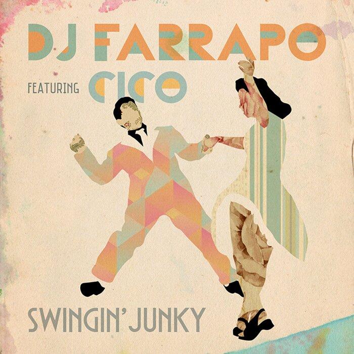 DJ FARRAPO feat CICO - Swingin' Junky