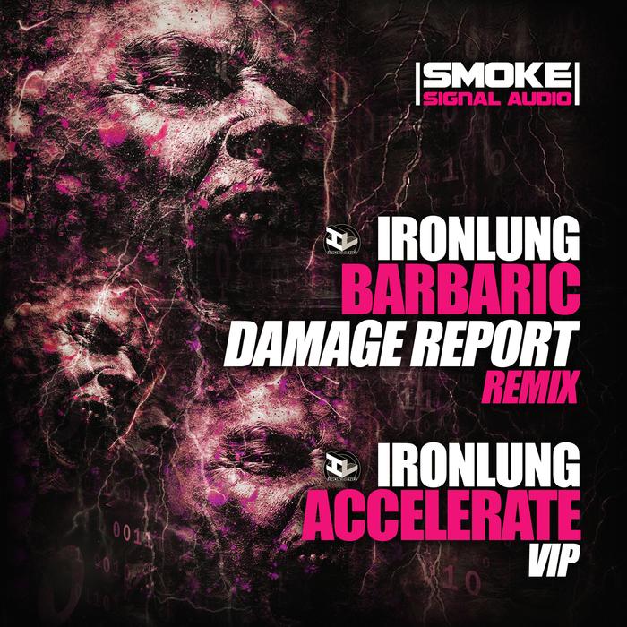 IRONLUNG/DAMAGE REPORT - Barbaric/Accelerate VIP