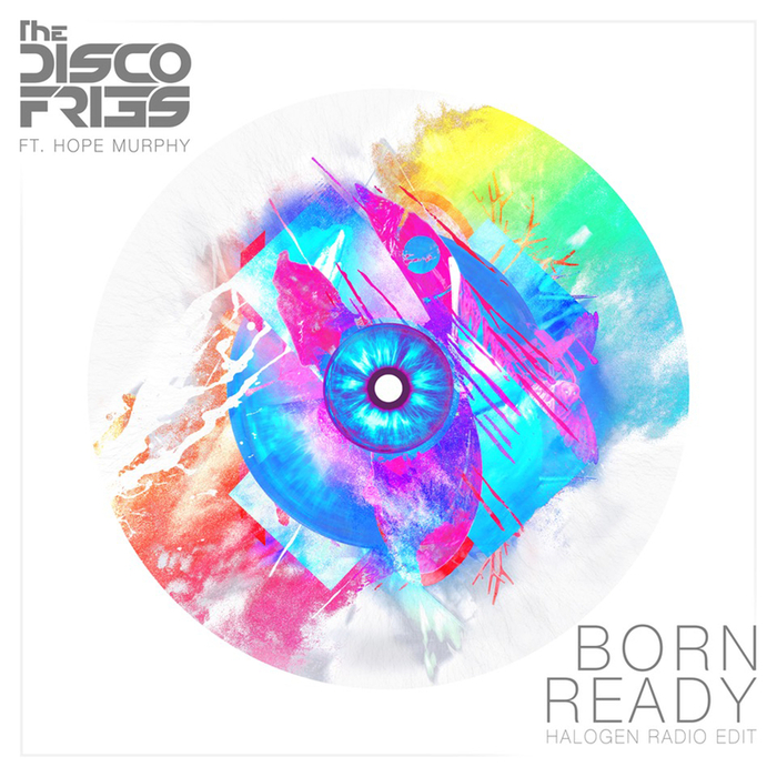 DISCO FRIES feat HOPE MURPHY - Born Ready