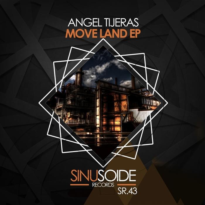 ANGEL TIJERAS - Move Land
