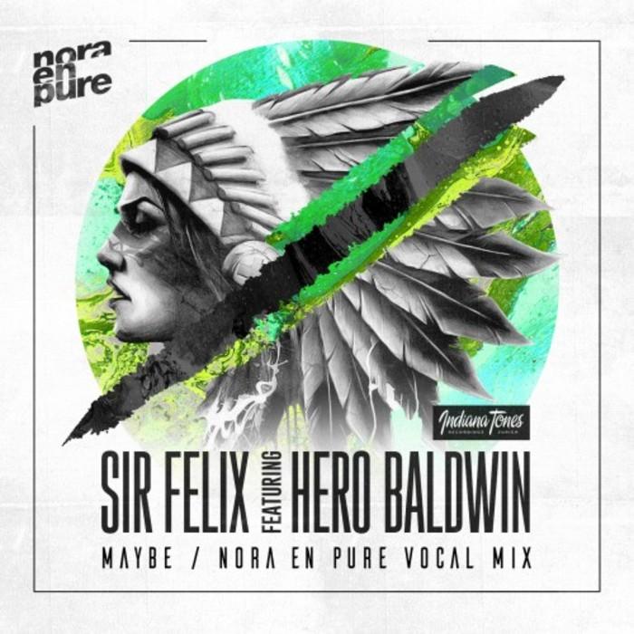 SIR FELIX feat HERO BALDWIN - Maybe