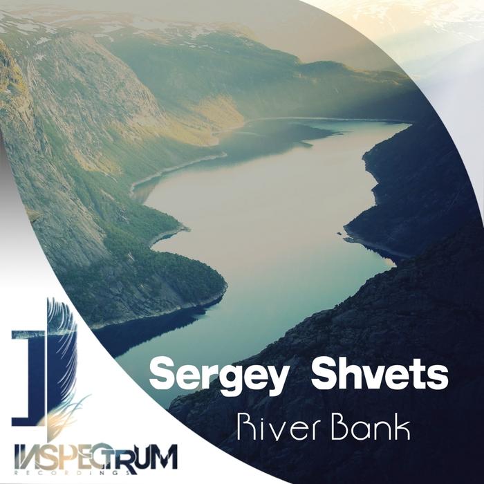 SERGEY SHVETS - River Bank
