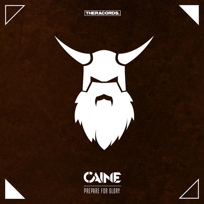 CAINE - Prepare For Glory
