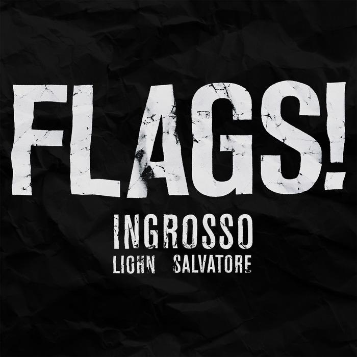 SEBASTIAN INGROSSO/LIOHN/SALVATORE GANASSI - FLAGS!