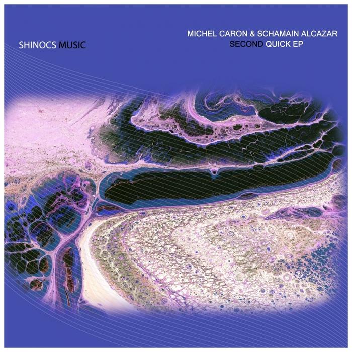 MICHEL CARON/SCHAMAIN ALCAZAR - SECOND QUICK EP