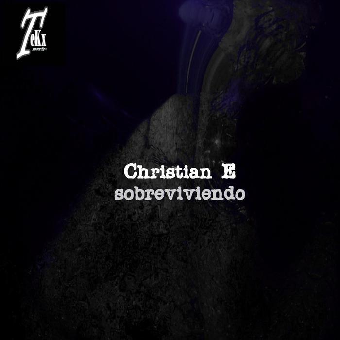 CHRISTIAN E - Sobreviviendo