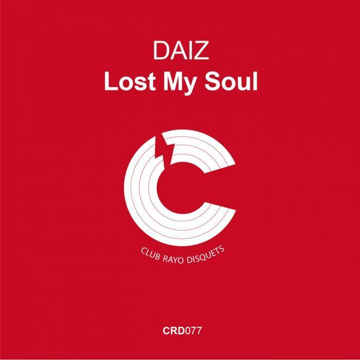 DAIZ - Lost My Soul