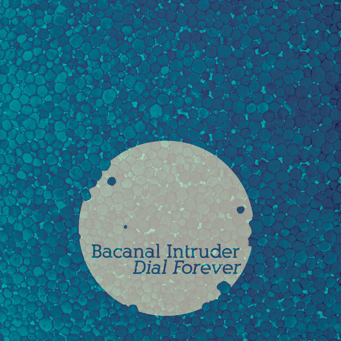 BACANAL INTRUDER - Dial Forever