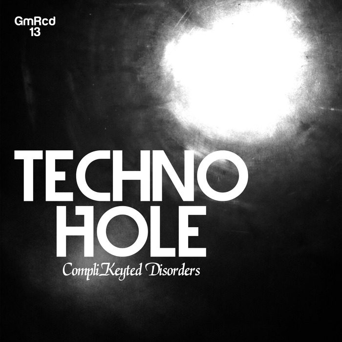 COMPLIKEYTED DISORDERS - Techno Hole