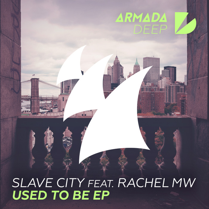 SLAVE CITY feat RACHEL MW - Used To Be EP