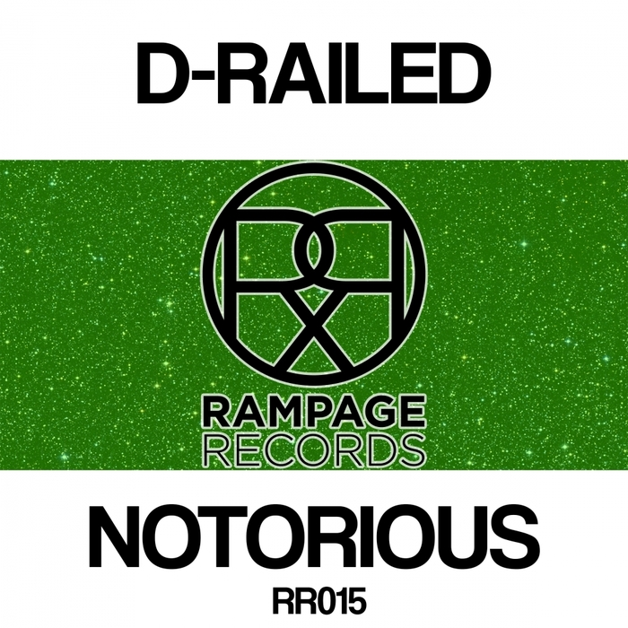 D-RAILED - Notorious