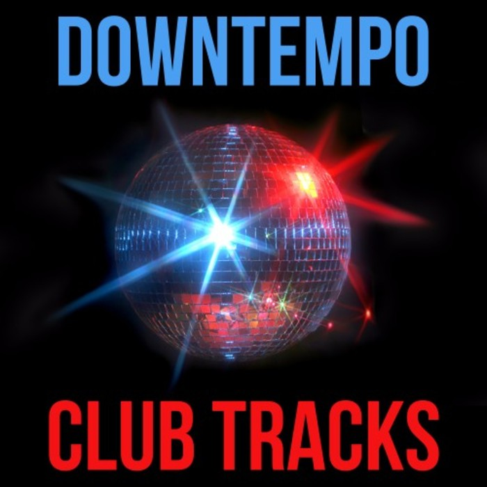 VARIOUS - Downtempo Club Tracks