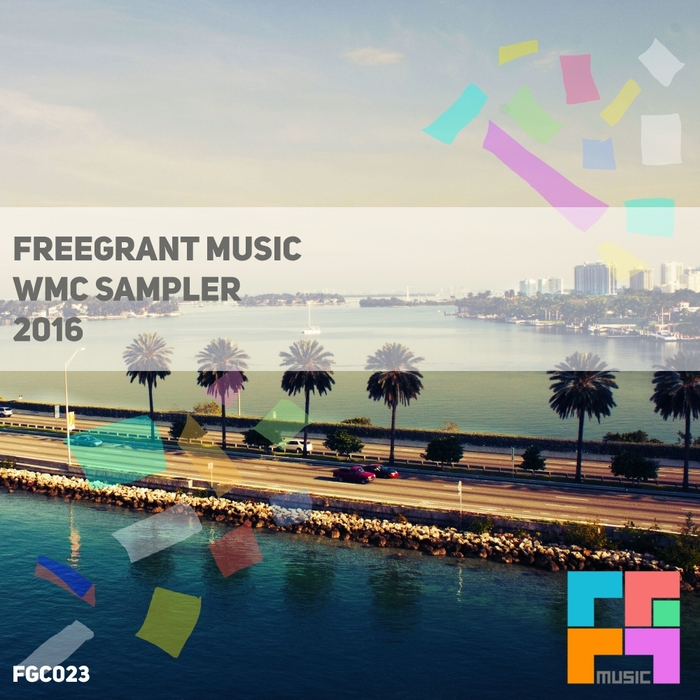 VARIOUS - Freegrant Music WMC Sampler 2016