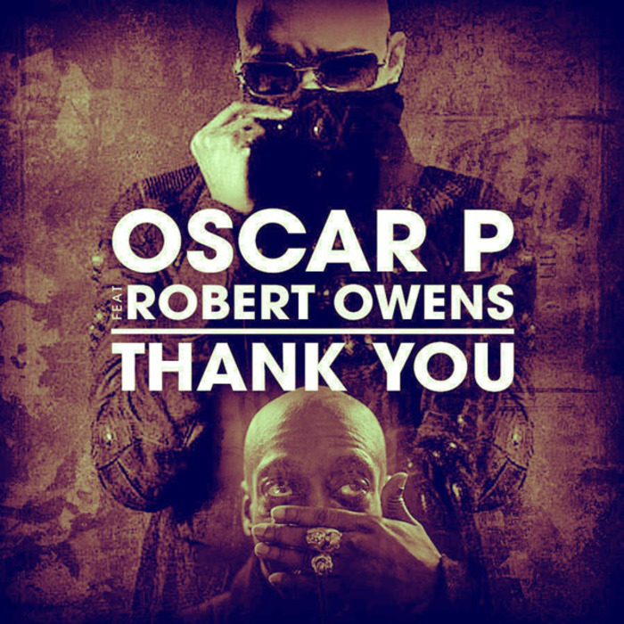 OSCAR P feat ROBERT OWENS - Thank You