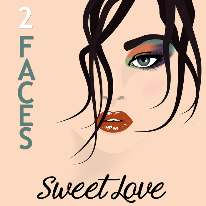 SWEET LOVE - 2 Faces