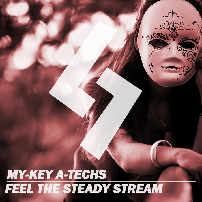 MY-KEY A-TECHS - Feel The Steady Stream
