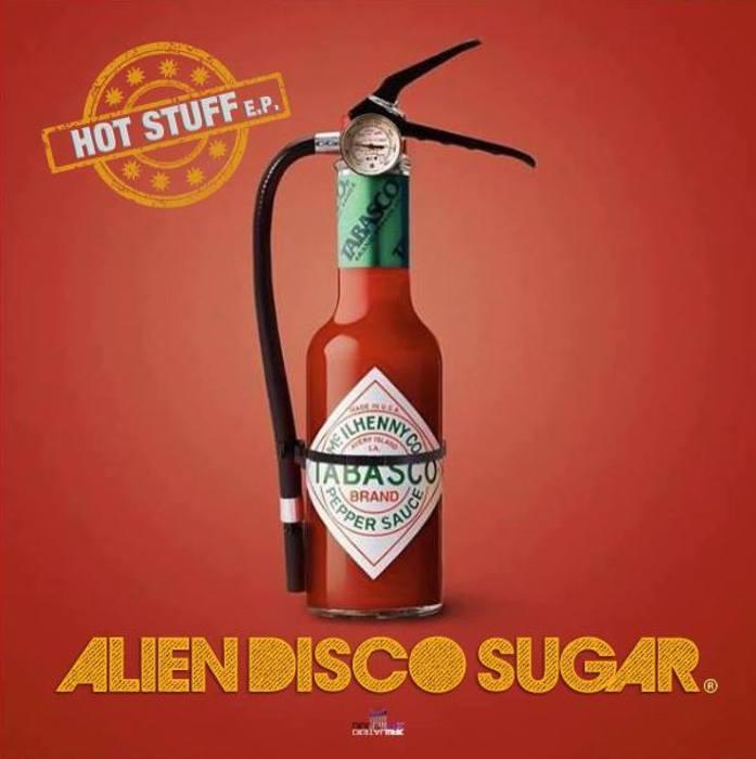 ALIEN DISCO SUGAR - Hot Stuff EP