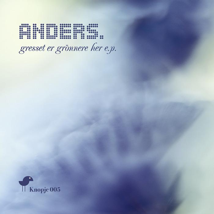 ANDERS - Gresset Er Gronnere Her EP