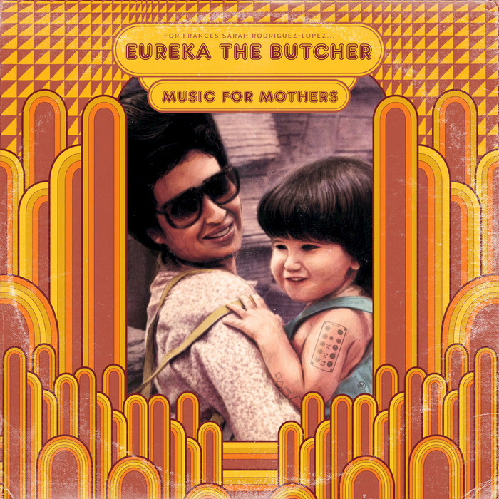 EUREKA THE BUTCHER - Music For Mothers