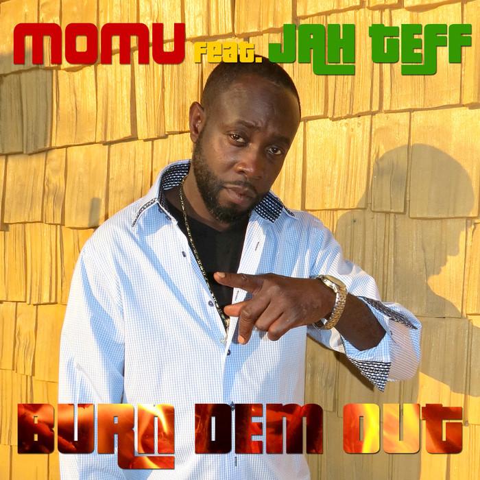 MOMU - Burn Dem Out (feat Jah Teff)