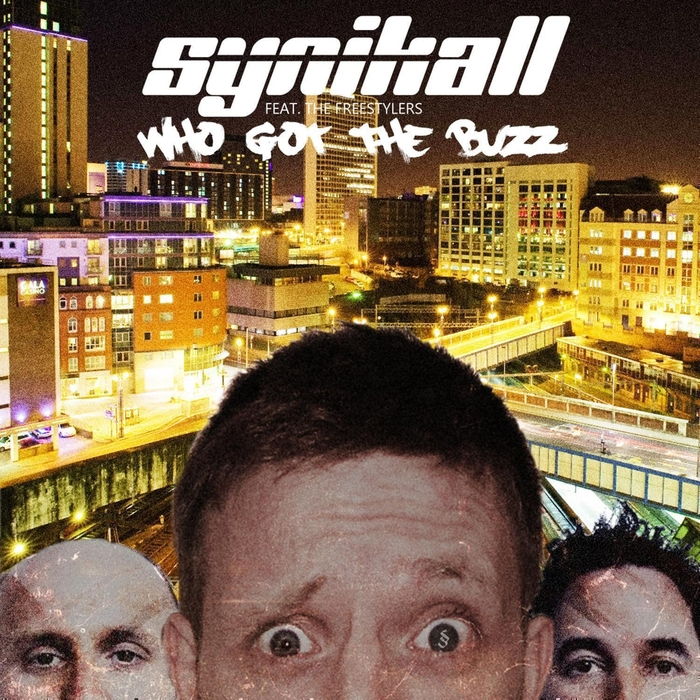 SYNIKALL feat THE FREESTYLERS - Who Got The Buzz