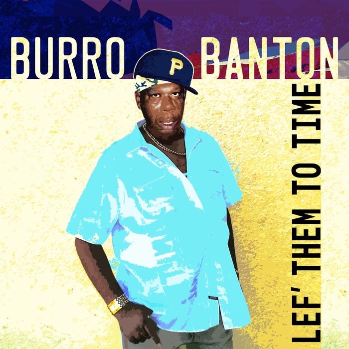 BURRO BANTON - Lef' Them To Time